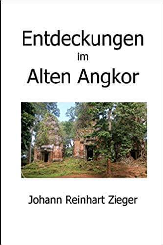 Entdeckungenim alten Angkor | Reinhart Zieger