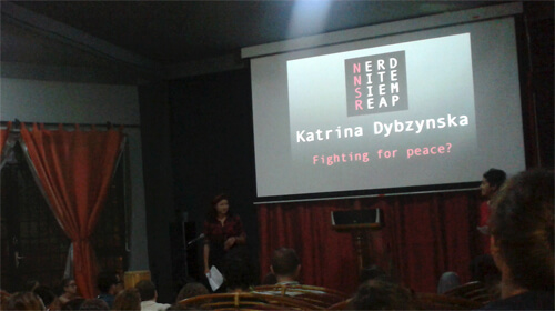 Nerd Nite in Siem Reap - Speaker Katrina Dybzynska – Fighting for peace?